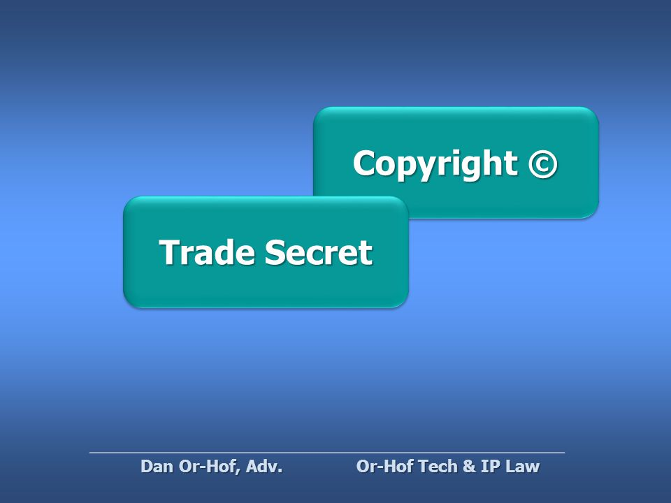 Copyright © Trade Secret Or-Hof Tech & IP Law Dan Or-Hof, Adv.