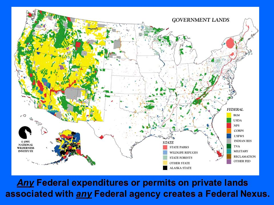 Any Federal expenditures or permits on private lands associated with any Federal agency creates a Federal Nexus.