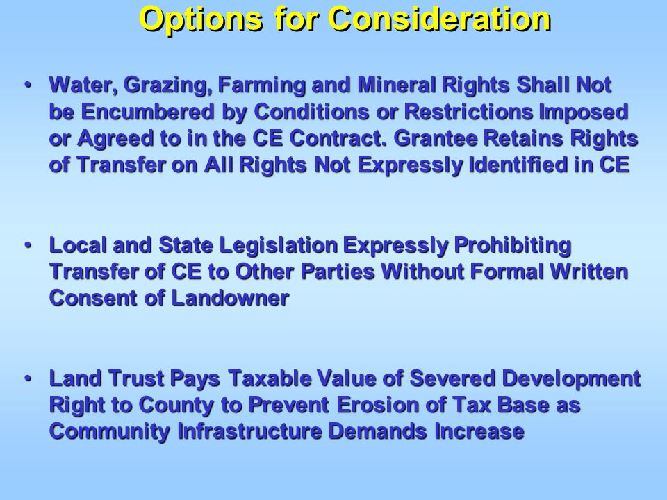 Water, Grazing, Farming and Mineral Rights Shall Not be Encumbered by Conditions or Restrictions Imposed or Agreed to in the CE Contract. Grantee Reta