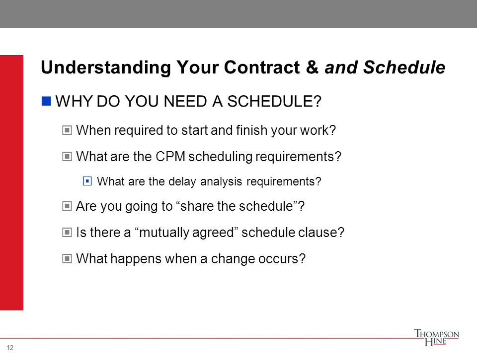 12 Understanding Your Contract & and Schedule WHY DO YOU NEED A SCHEDULE.