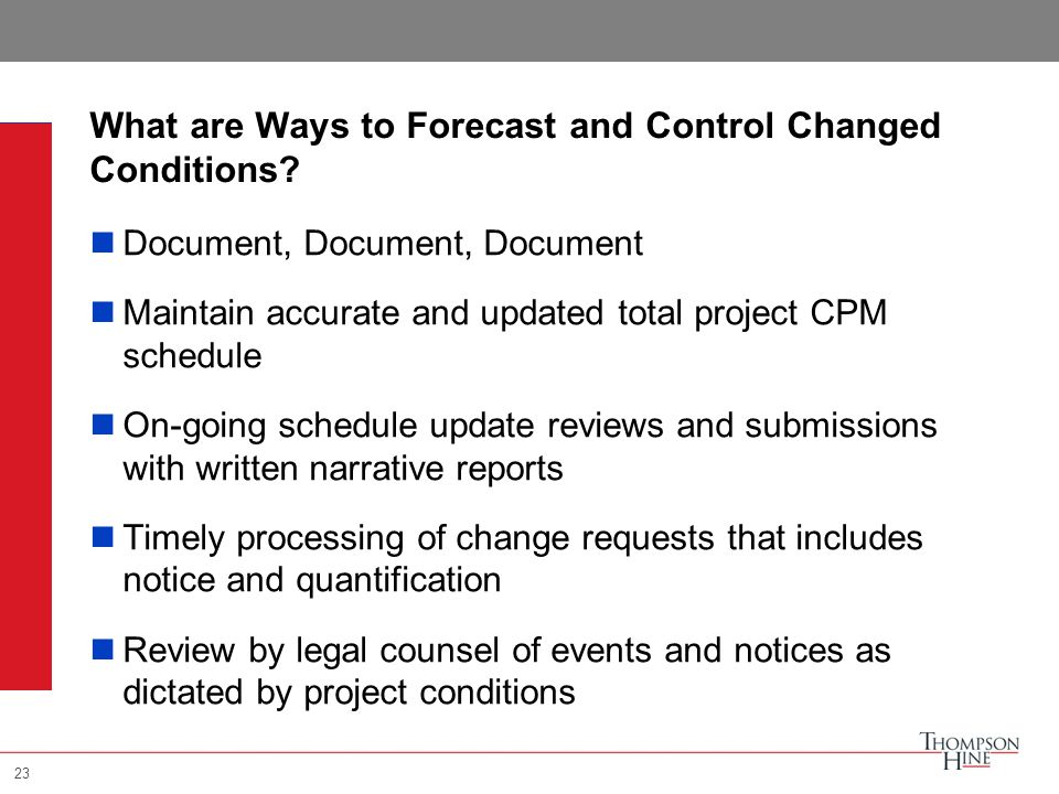 23 What are Ways to Forecast and Control Changed Conditions.