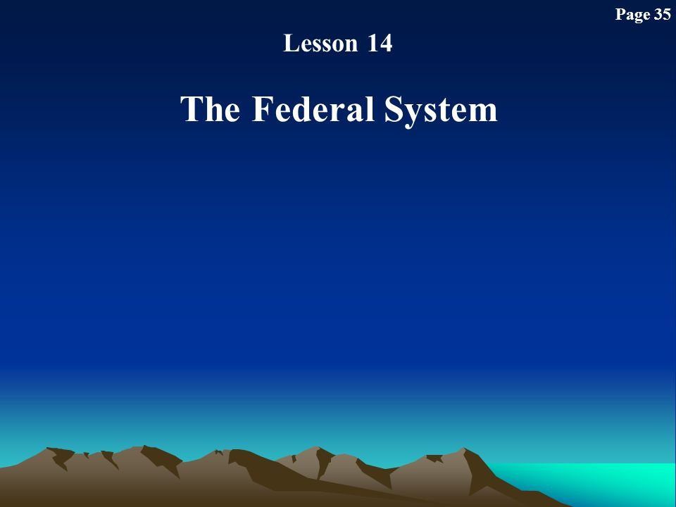 Page 35 Lesson 14 The Federal System