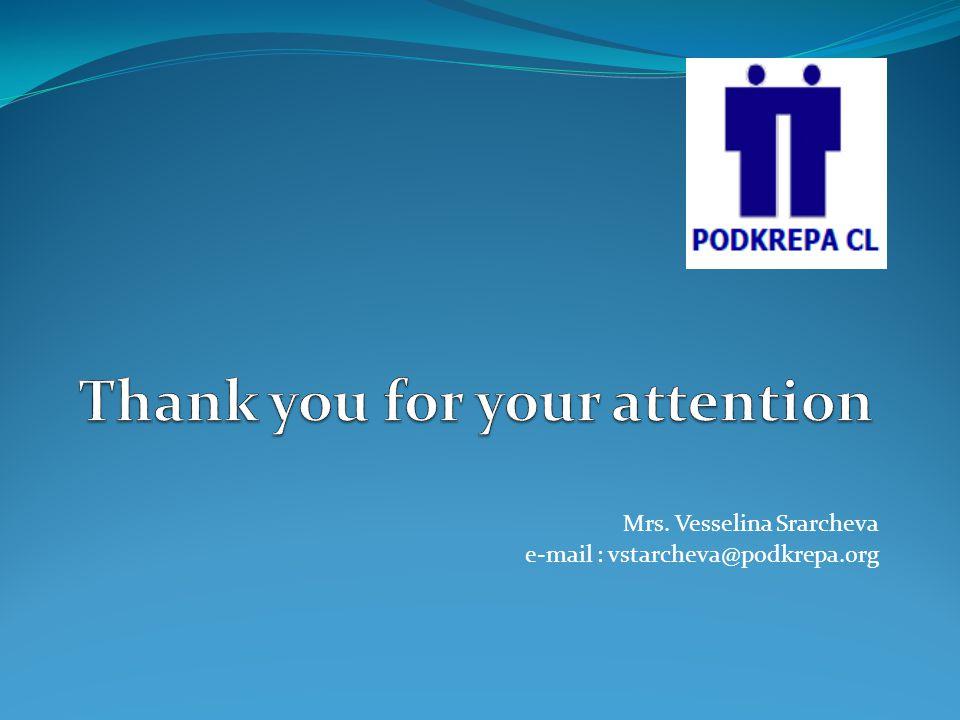 Mrs. Vesselina Srarcheva e-mail : vstarcheva@podkrepa.org