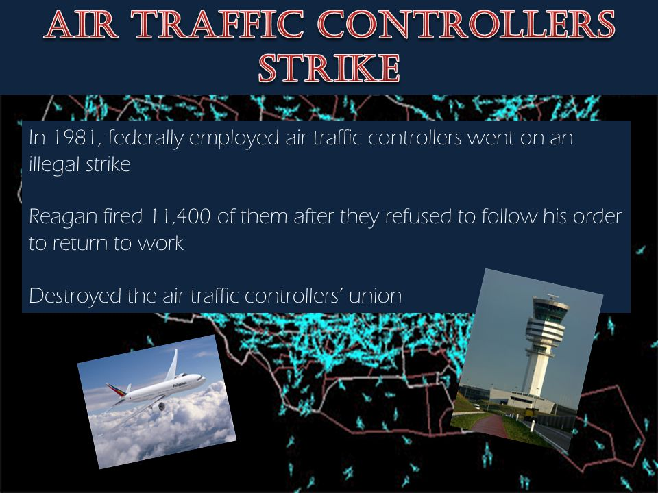 In 1981, federally employed air traffic controllers went on an illegal strike Reagan fired 11,400 of them after they refused to follow his order to re