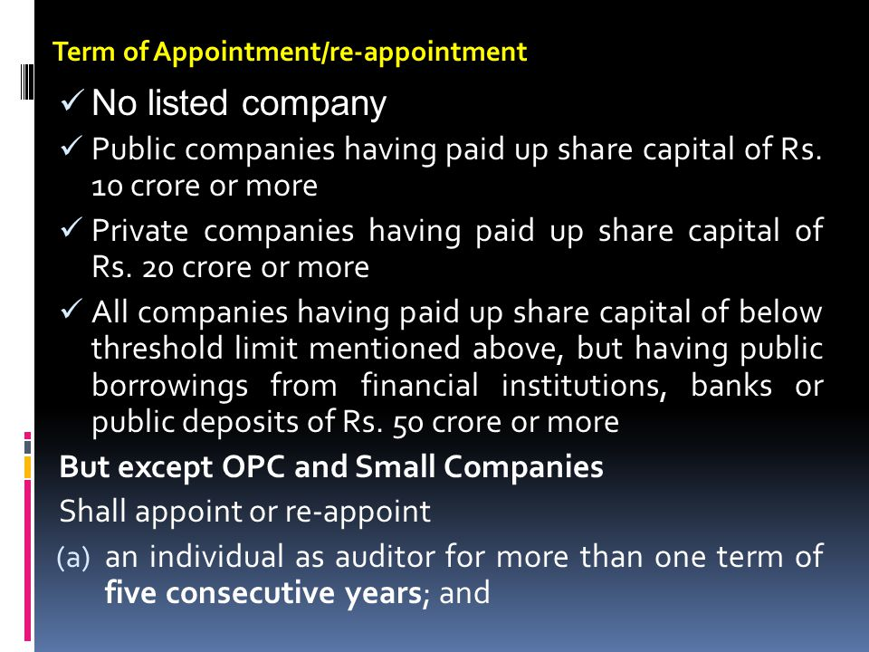 No listed company Public companies having paid up share capital of Rs. 10 crore or more Private companies having paid up share capital of Rs. 20 crore