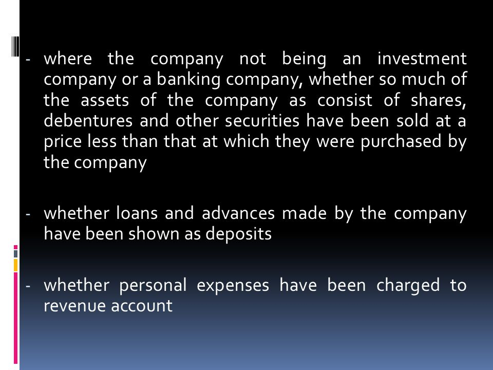 - where the company not being an investment company or a banking company, whether so much of the assets of the company as consist of shares, debenture