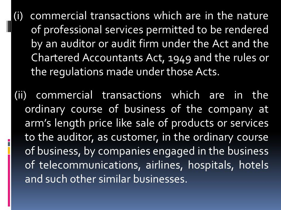 (i) commercial transactions which are in the nature of professional services permitted to be rendered by an auditor or audit firm under the Act and th