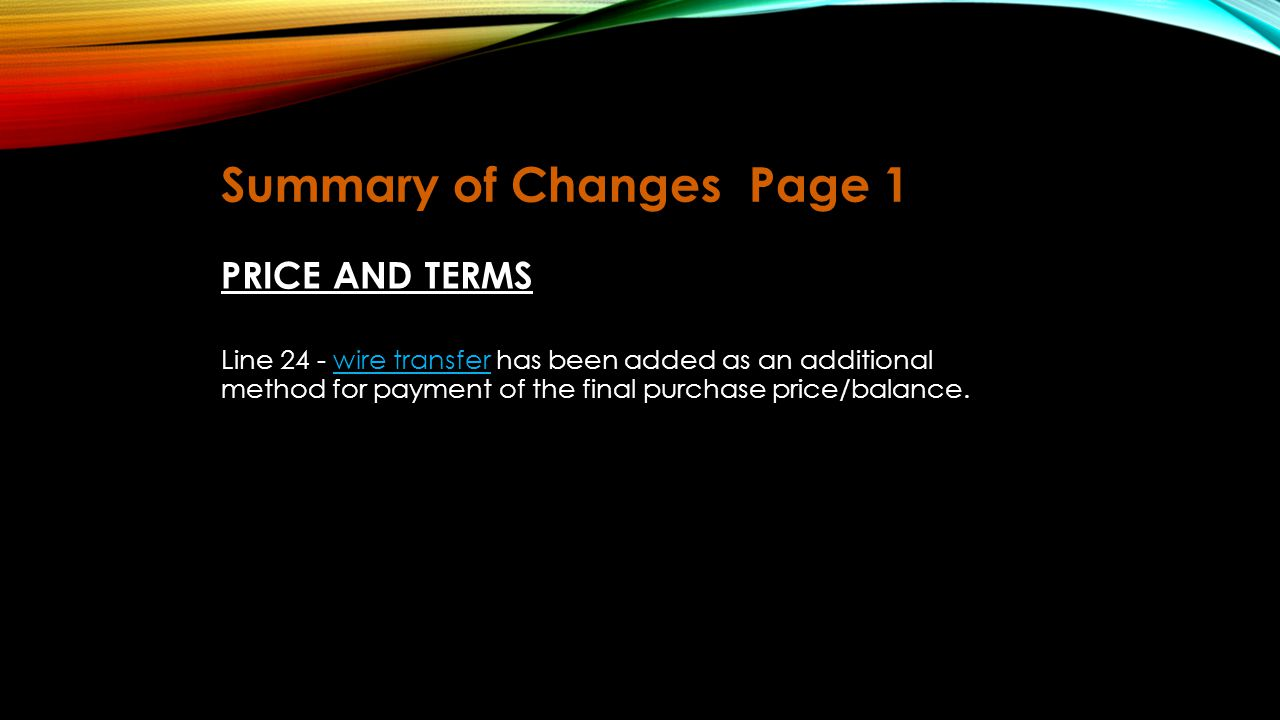 Summary of ChangesPage 5 Line 226 - The words and time added as a further clarification as to the beginning of coverage for owner's title insurance policy, if purchased.