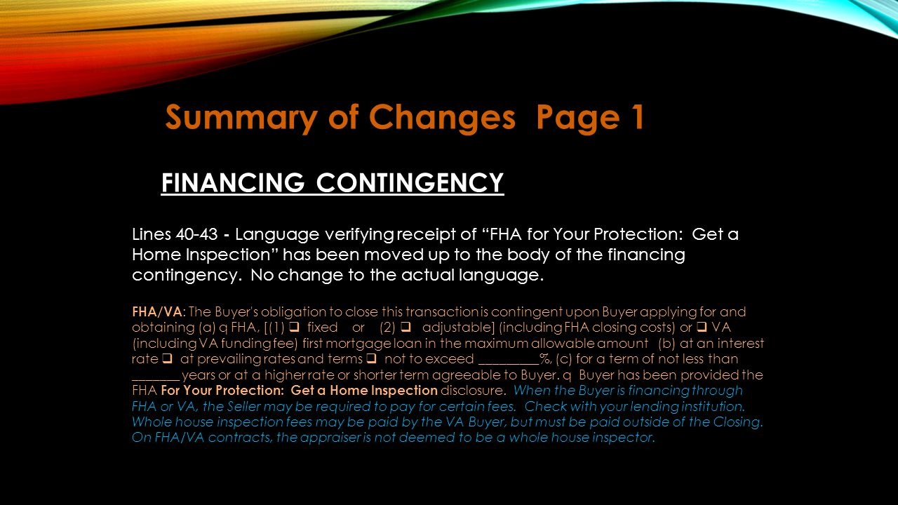Summary of ChangesPage 2 Lines 46-47 - Settlement Charges: Language has been added to clarify that the seller is responsible for costs incurred to fulfill the terms of the contract and to provide marketable title (e.g.