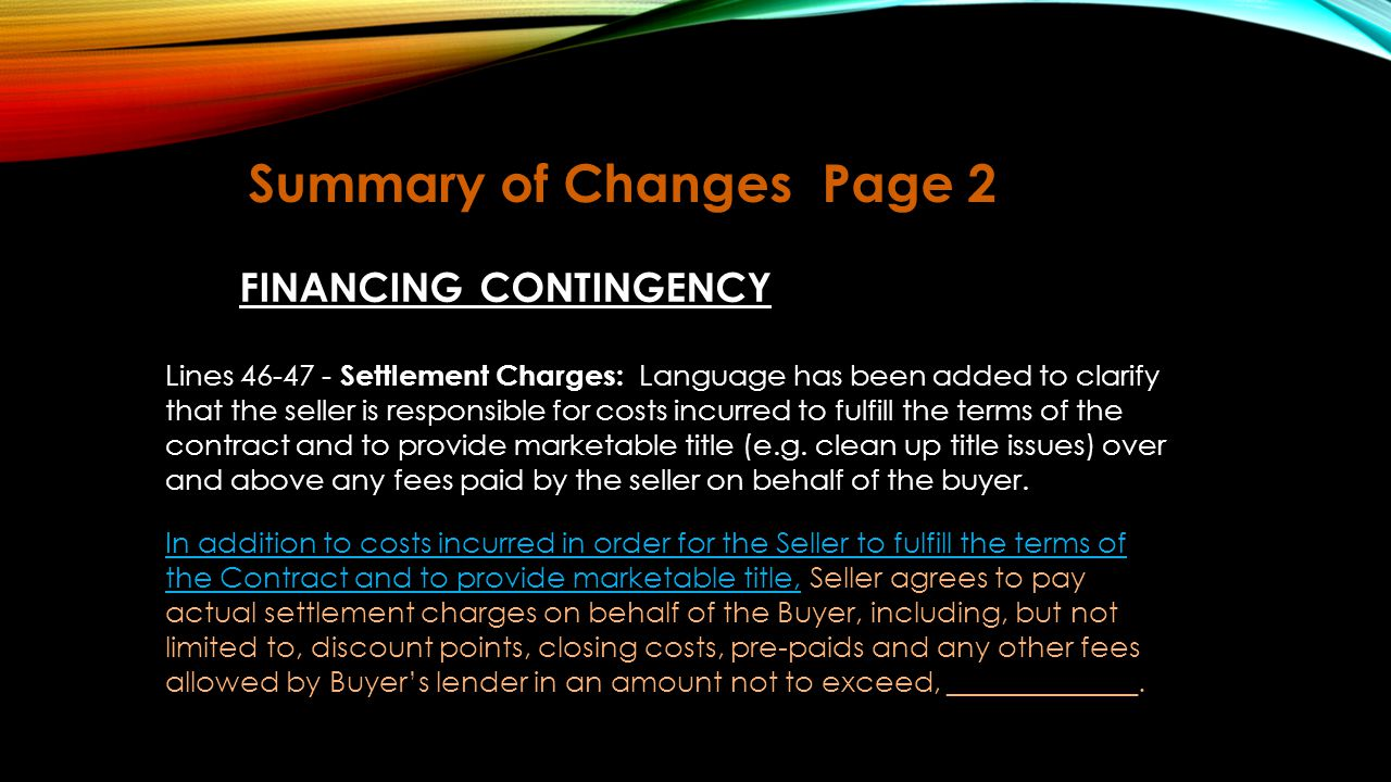 Summary of ChangesPage 2 Lines 50 & 55 - Financing Application and Loan Commitment (new heading): Changes to terminology used regarding loan approval.