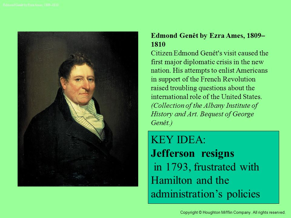 Edmond Genêt by Ezra Ames, 1809– 1810 Citizen Edmond Genêt's visit caused the first major diplomatic crisis in the new nation. His attempts to enlist