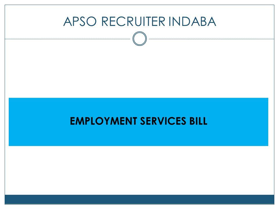 APSO RECRUITER INDABA EMPLOYMENT SERVICES BILL