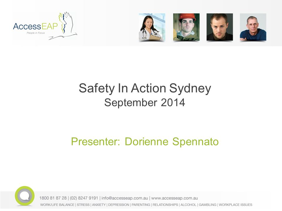 Safety In Action Sydney September 2014 Presenter: Dorienne Spennato