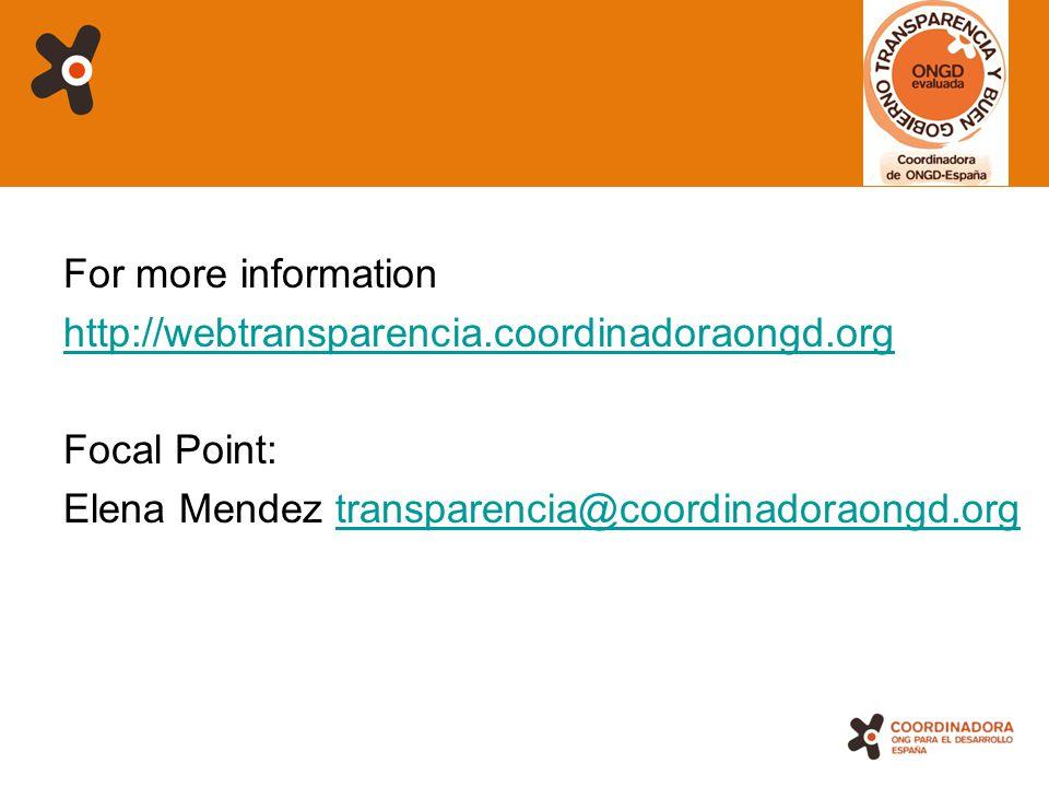 19 For more information http://webtransparencia.coordinadoraongd.org Focal Point: Elena Mendez transparencia@coordinadoraongd.orgtransparencia@coordinadoraongd.org