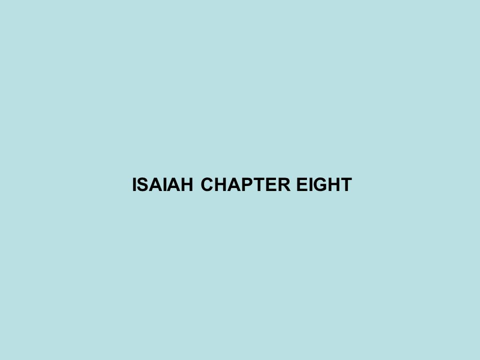 ISAIAH CHAPTER EIGHT