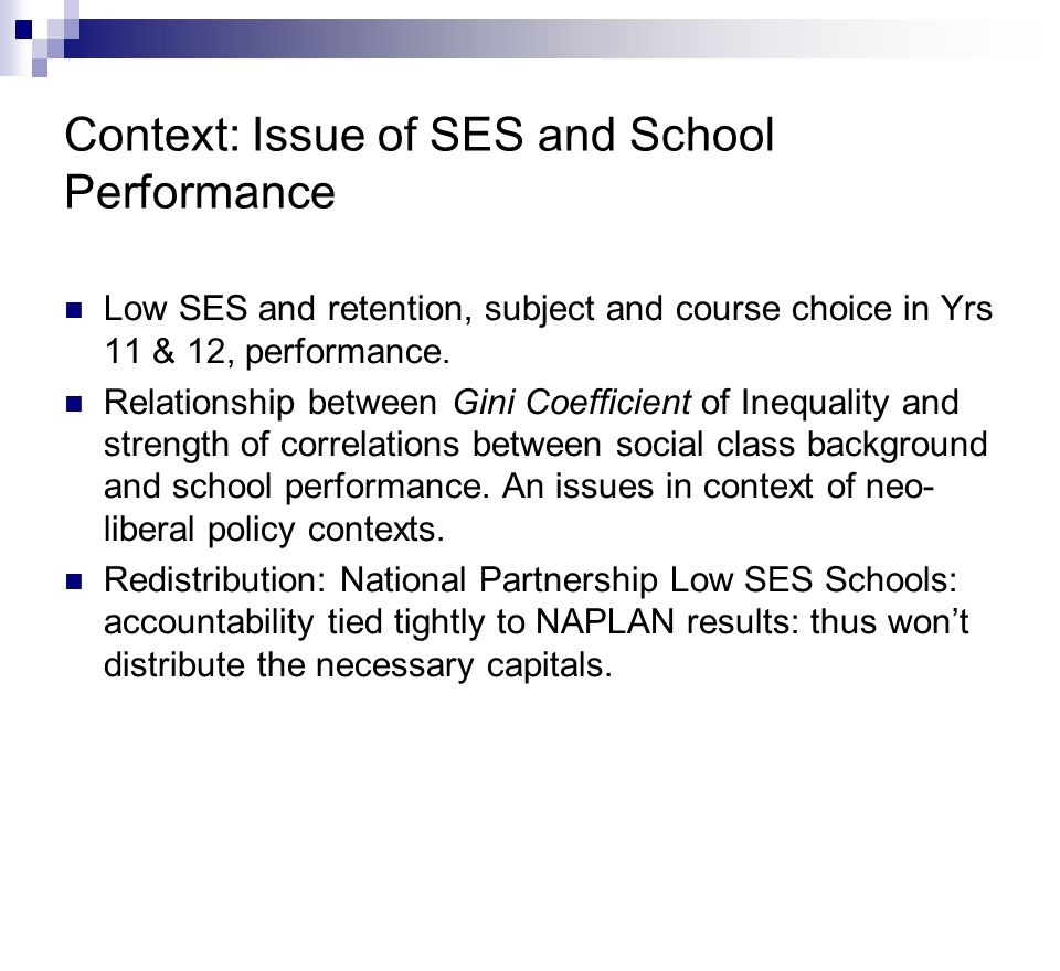 Context: Issue of SES and School Performance Low SES and retention, subject and course choice in Yrs 11 & 12, performance.