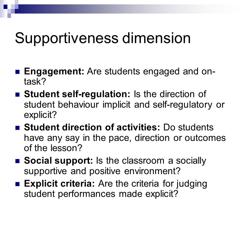 Supportiveness dimension Engagement: Are students engaged and on- task.