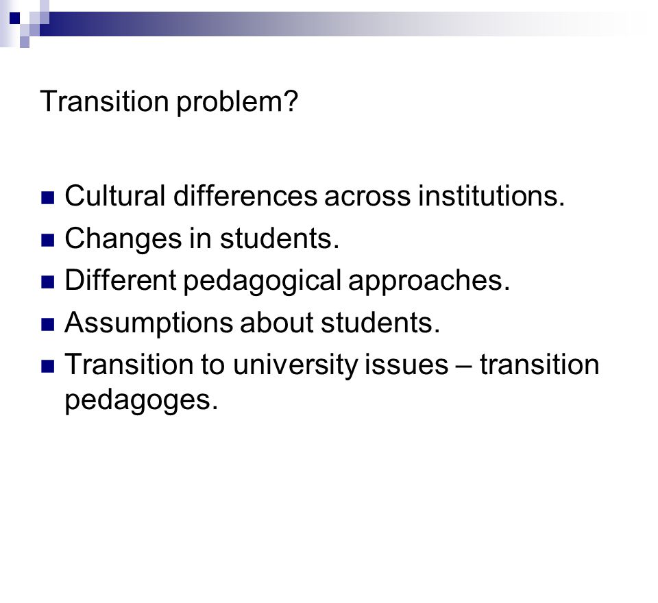 Transition problem. Cultural differences across institutions.