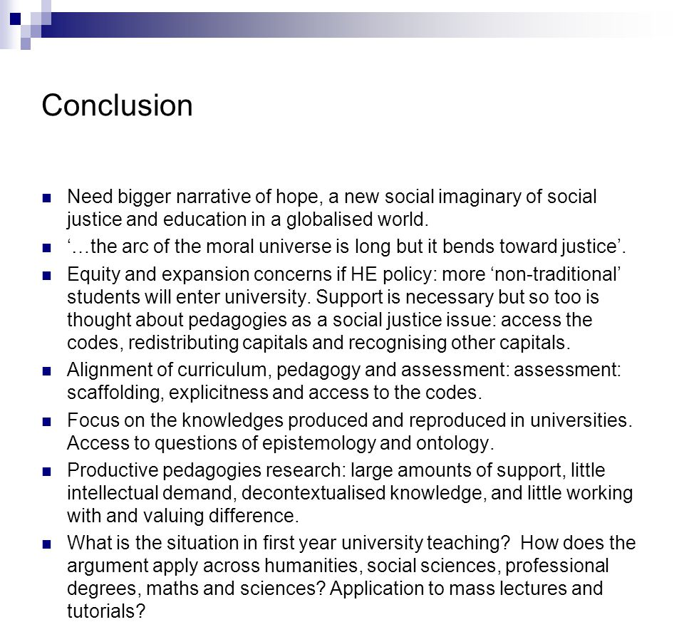Conclusion Need bigger narrative of hope, a new social imaginary of social justice and education in a globalised world.