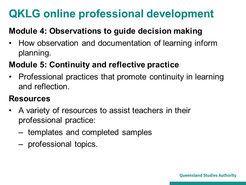 QKLG online professional development Module 4: Observations to guide decision making How observation and documentation of learning inform planning. Mo