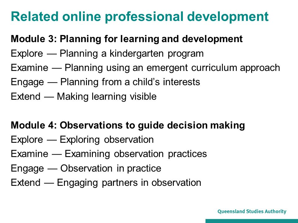Related online professional development Module 3: Planning for learning and development Explore — Planning a kindergarten program Examine — Planning u