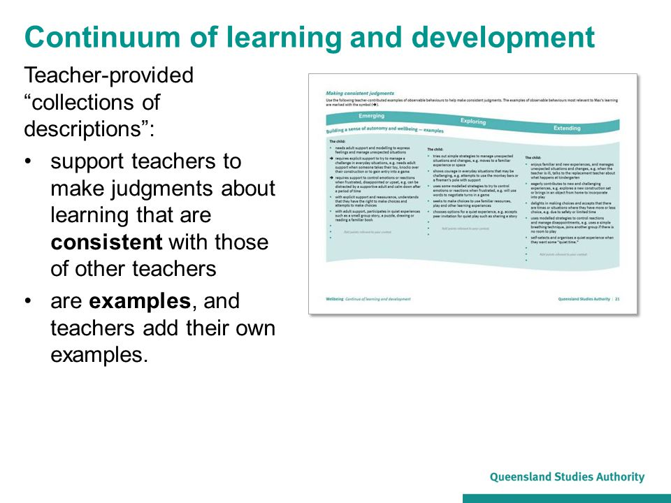"""Continuum of learning and development Teacher-provided """"collections of descriptions"""": support teachers to make judgments about learning that are consi"""