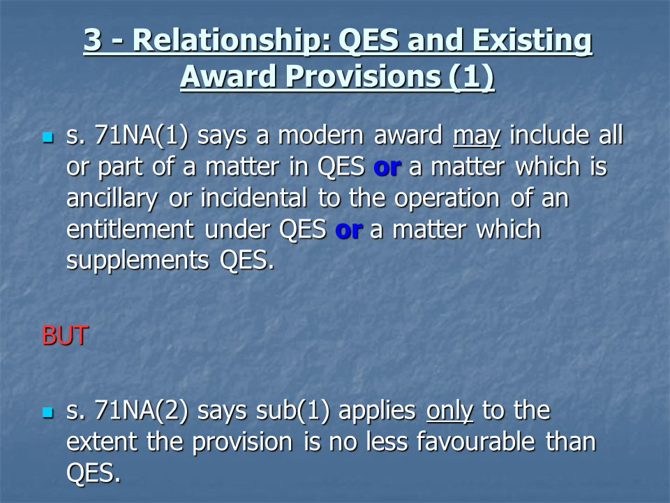 3 - Relationship: QES and Existing Award Provisions (1) s.