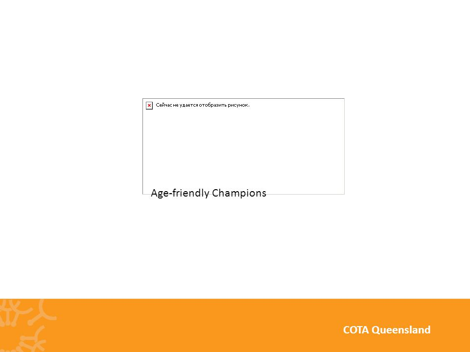 Age-friendly Champions COTA Queensland