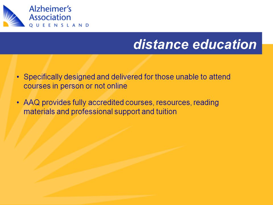 distance education Specifically designed and delivered for those unable to attend courses in person or not online AAQ provides fully accredited course