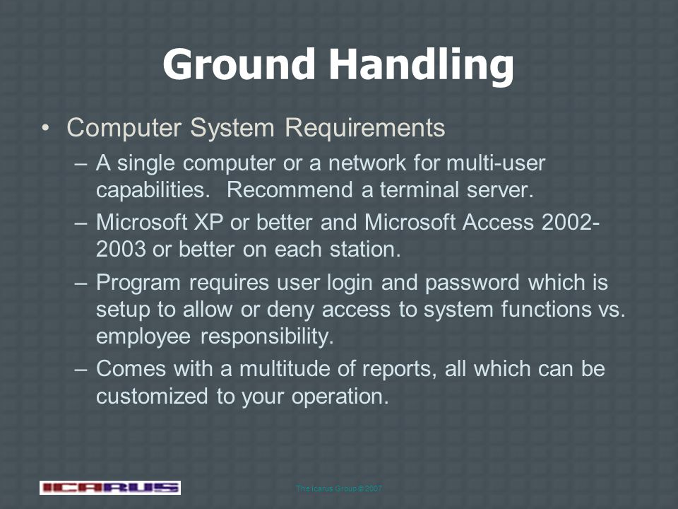 The Icarus Group © 2007 Ground Handling Customs and Immigration Example Spacebar or mouse to advance to next slide This document is a duplicate of the