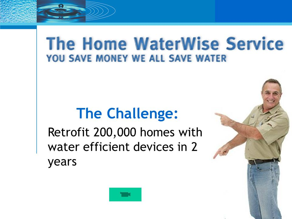 The Challenge: Retrofit 200,000 homes with water efficient devices in 2 years
