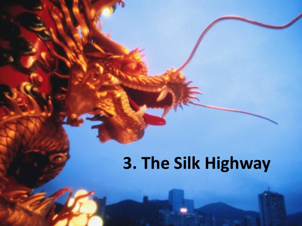 3. The Silk Highway