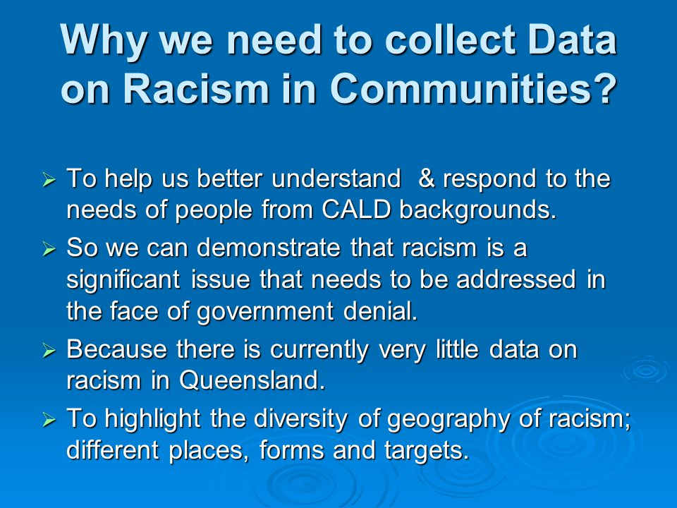 Why we need to collect Data on Racism in Communities.