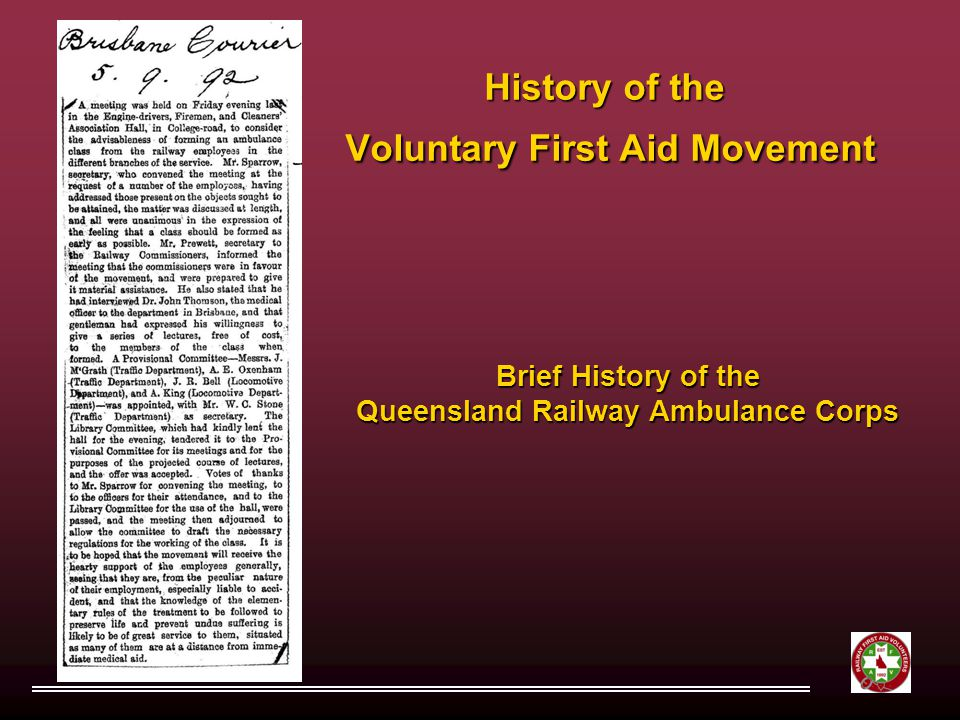 History of the Voluntary First Aid Movement Brief History of the Queensland Railway Ambulance Corps
