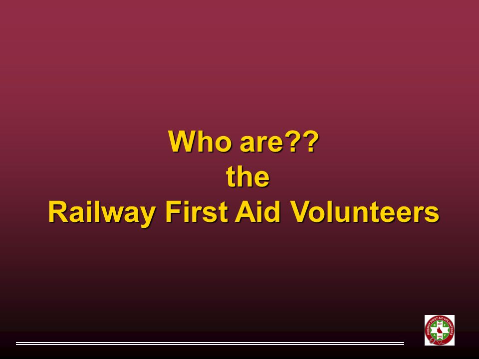 Who are the Railway First Aid Volunteers