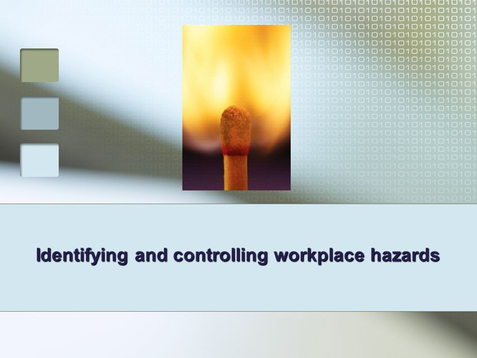 Identifying and controlling workplace hazards