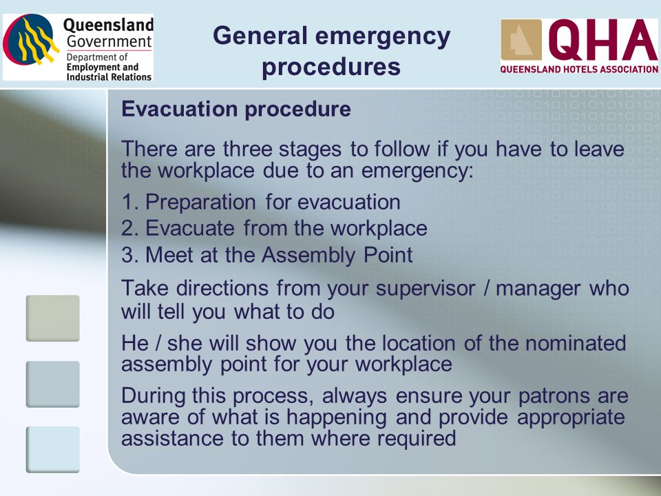 General emergency procedures Evacuation procedure There are three stages to follow if you have to leave the workplace due to an emergency: 1. Preparat