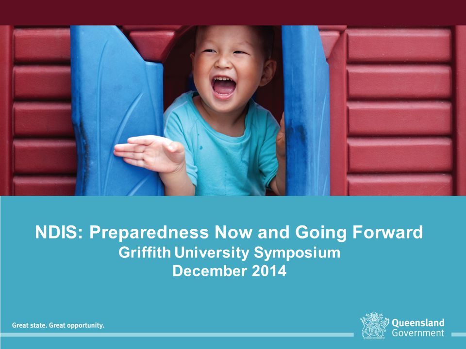 NDIS: Preparedness Now and Going Forward Griffith University Symposium December 2014
