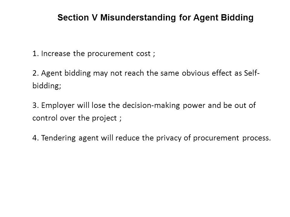 Section V Misunderstanding for Agent Bidding 1. Increase the procurement cost ; 2.