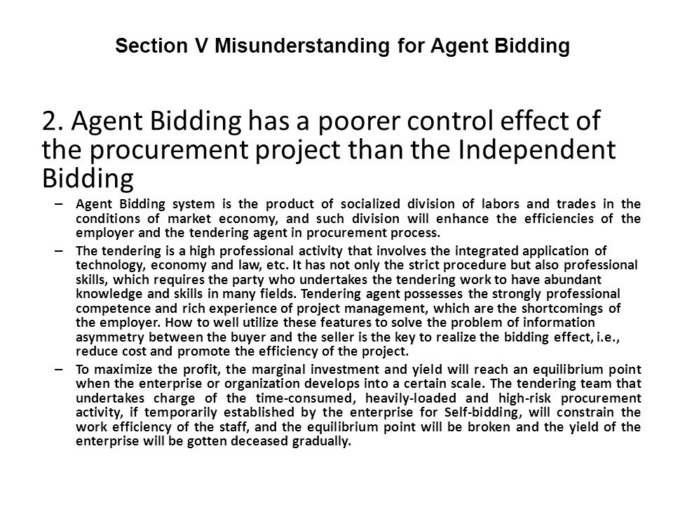 2. Agent Bidding has a poorer control effect of the procurement project than the Independent Bidding – Agent Bidding system is the product of socializ