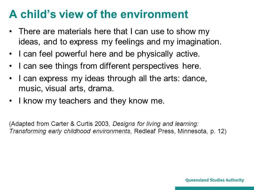A child's view of the environment There are materials here that I can use to show my ideas, and to express my feelings and my imagination.