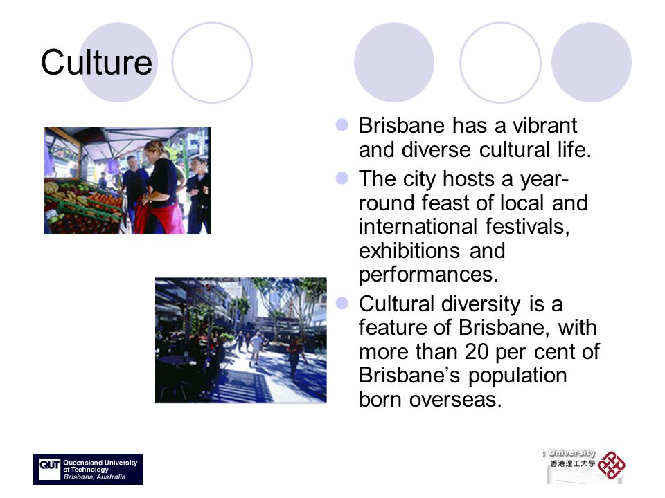 Culture Brisbane has a vibrant and diverse cultural life.