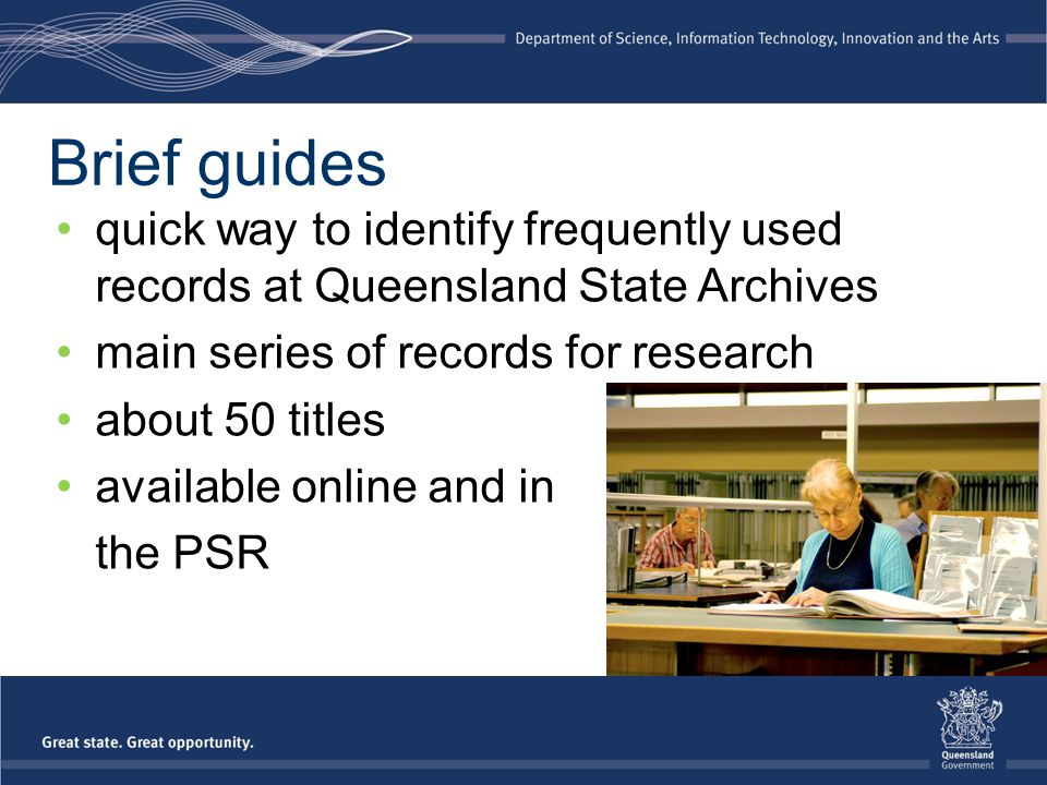 Brief guides quick way to identify frequently used records at Queensland State Archives main series of records for research about 50 titles available