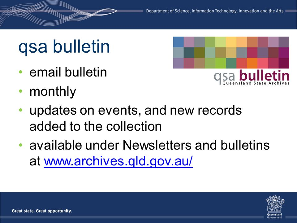 qsa bulletin email bulletin monthly updates on events, and new records added to the collection available under Newsletters and bulletins at www.archives.qld.gov.au/www.archives.qld.gov.au/