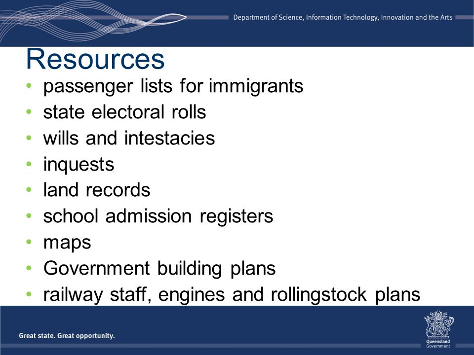 Resources passenger lists for immigrants state electoral rolls wills and intestacies inquests land records school admission registers maps Government building plans railway staff, engines and rollingstock plans