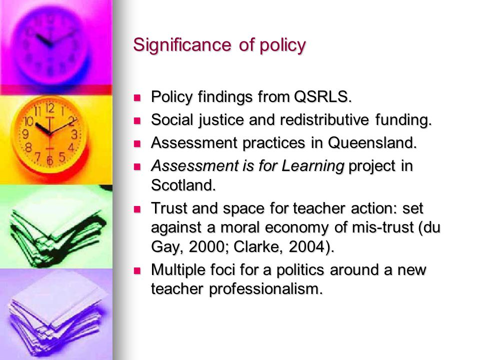 Significance of policy Policy findings from QSRLS.