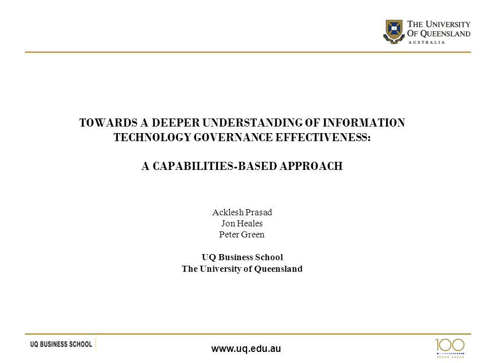 www.uq.edu.au Survey Approach Construct Operationalization Instrument Validation Data Collection:  2215 Public and Private Companies  216 valid responses (response rate of 13.16%)  Good industry representation.