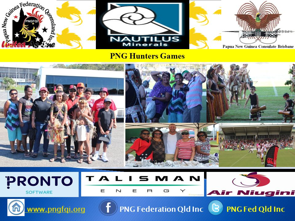 www.pngfqi.org www.pngfqi.org PNG Federation Qld Inc PNG Fed Qld Inc PNG Hunters Games
