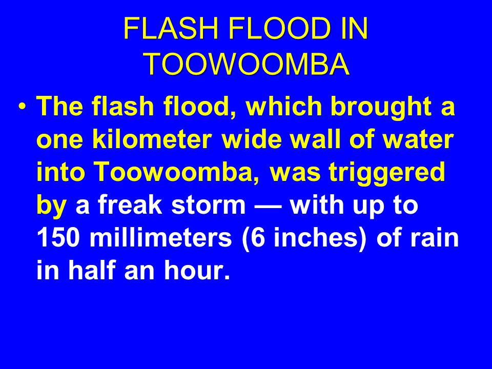 THE THIRD PHASE OF FLOODING WAS TRIGGERED BY A FLASH FLOOD JANUARY 11, 2011