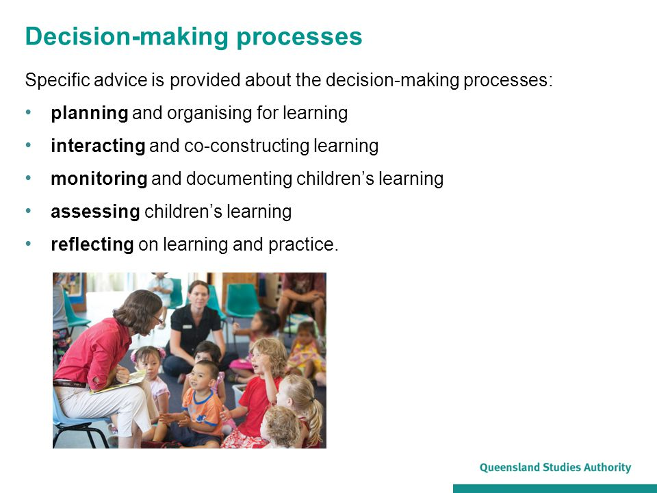 Decision-making processes Specific advice is provided about the decision-making processes: planning and organising for learning interacting and co-con